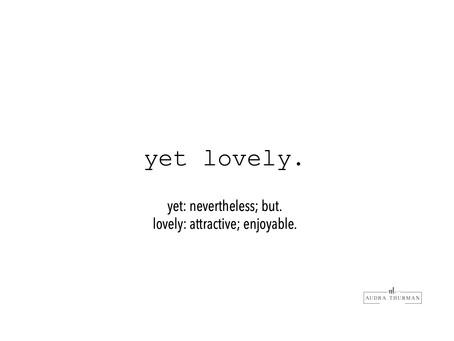 yet lovely.