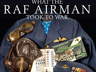 """Limited Edition Signed Copies of """"What the RAF Airman Took to War"""" Now Available"""