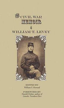 William T Levey Civil War Memoir