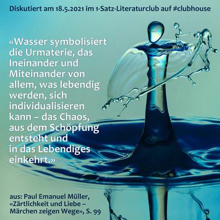 """""""Wasser symbolisiert die Urmaterie, das Ineinander und Miteinander von allem, was lebendig werden,"""