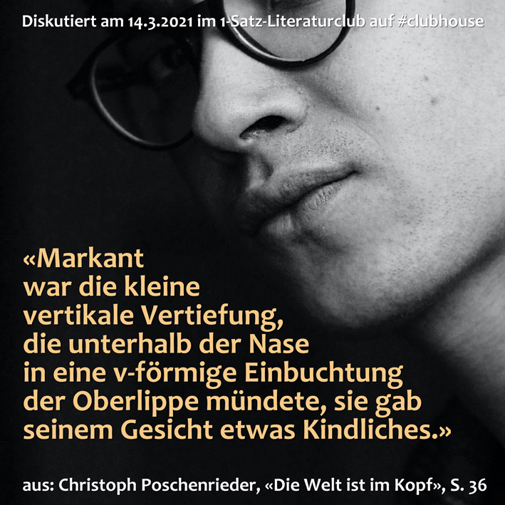 1-Satz-Literaturclub Lakritza Judith Niederberger Christoph Poschenrieder Die Welt ist im Kopf