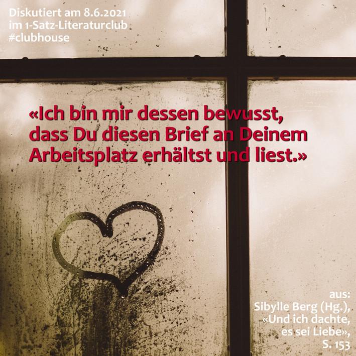 1-Satz-Literaturclub 1SLC Lakritza Judith Niederberger Sibylle Berg Und ich dachte, es sei Liebe