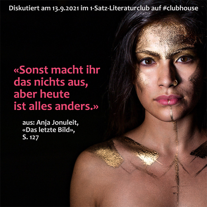 1-Satz-Literaturclub 1SLC Lakritza Judith Niederberger Anja Jonuleit Das letzte Bild