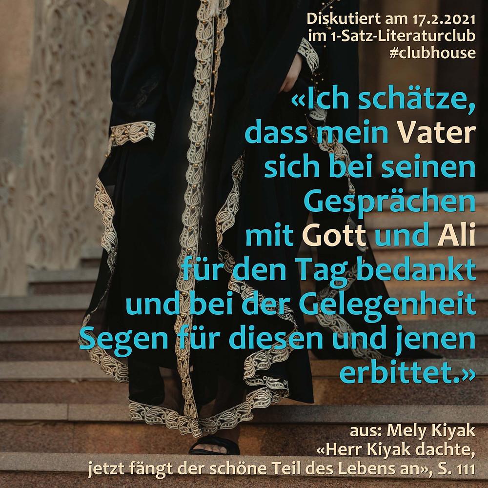 1-Satz-Literaturclub Lakritza Judith Niederberger Mely Kiyak Herr Kiyak dachte jetzt fängt der schöne Teil des Leben an