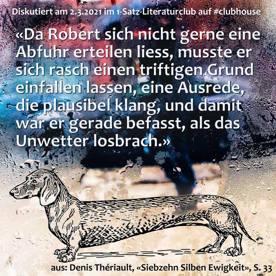 1-Satz-Literaturclub Lakritza Judith Niederberger Denis Thériault Siebzehn Silben Ewigkeit