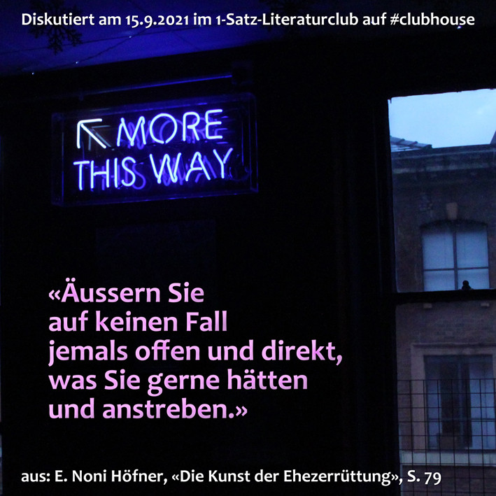 1-Satz-Literaturclub 1SLC Lakritza Judith Niederberger E. Noni Höfner Die Kunst der Ehezerrüttung