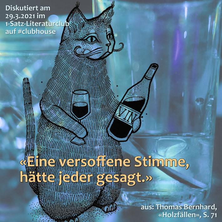 1-Satz-Literaturclub Clubhouse Lakritza Judith Niederberger Thomas Bernhard Holzfällen