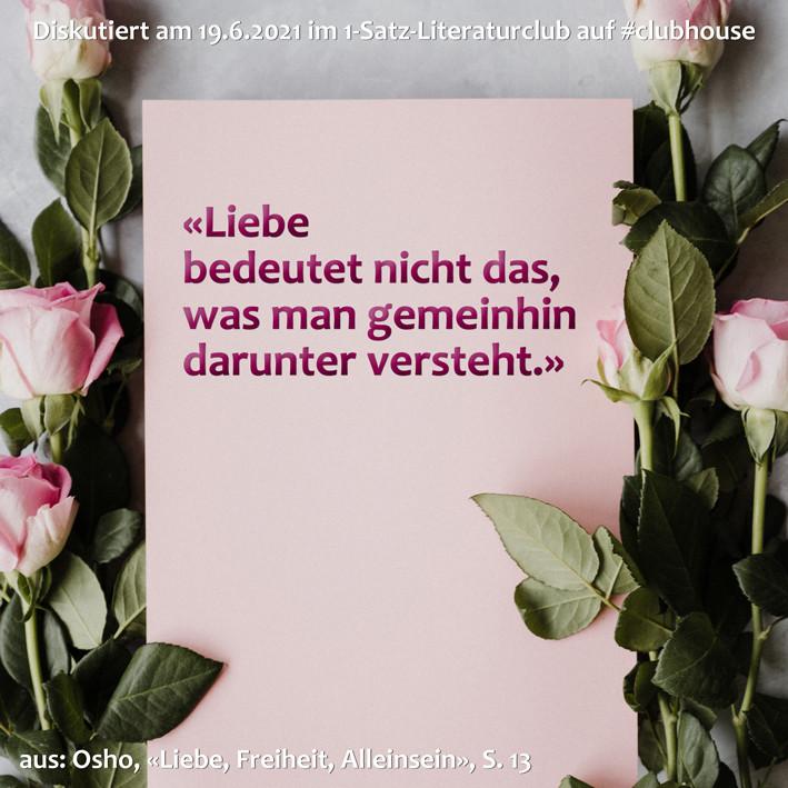 1-Satz-Literaturclub 1SLC Lakritza Judith Niederberger Osho Liebe Freiheit Alleinsein