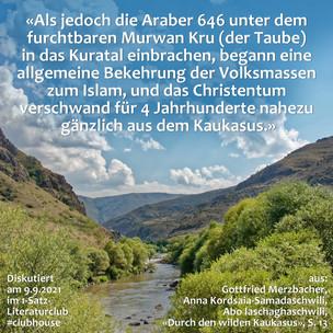 """""""Als jedoch die Araber 646 unter dem furchtbaren Murwan Kru (der Taube) in das Kuratal ..."""
