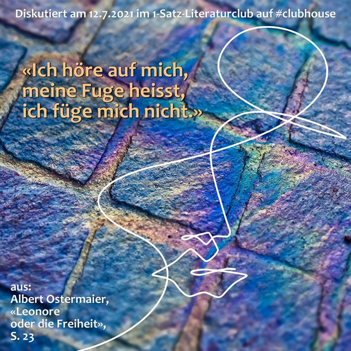 1-Satz-Literaturclub 1SLC Lakritza Judith Niederberger Albert Ostermaier Leonore oder die Freiheit