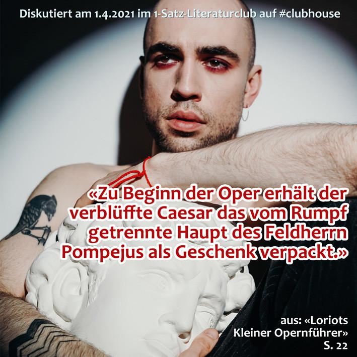 1-Satz-Literaturclub Clubhouse Lakritza Judith Niederberger Loriot Loriots Kleiner Opernführer Händel Julius Cäsar