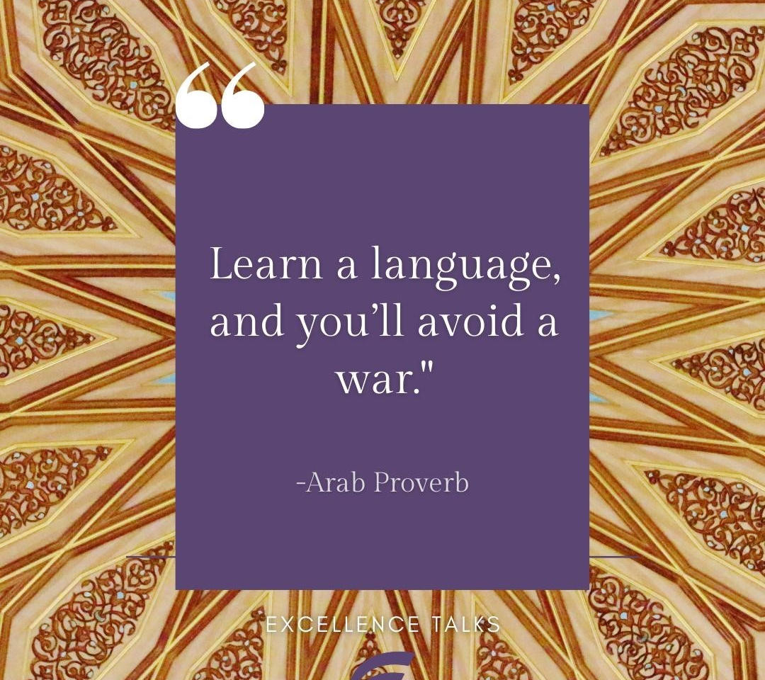 Language is the most powerful way for human beings to understand each other. Once we really understand each other, other cultures, opinions and perspectives, we would not be in conflicting situations. We all would be building empathy and therefore peace.