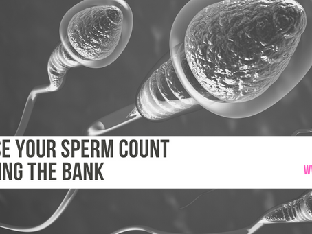 How to Increase Your Sperm Count in 3 to 6 Months