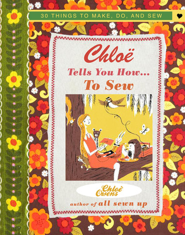 Chloe Tells You How...To Sew by Chloe Owens