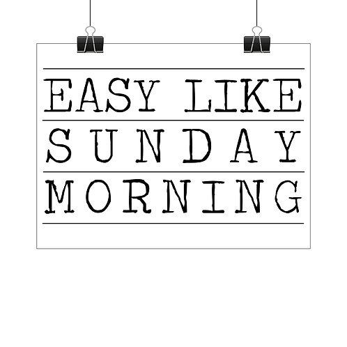 Easy like Sunday morning print