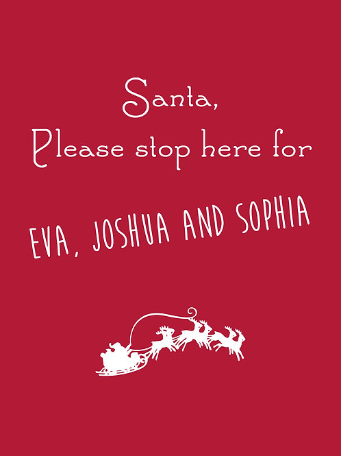 Personalised Santa please stop here print