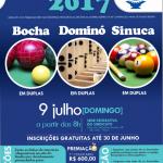 10º TORNEIO DE DOMINÓ EM DUPLAS; 11º TORNEIO DE BOCHA EM DUPLAS; 10º TORNEIO DE SINUCA EM DUPLAS