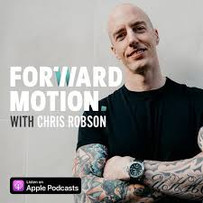 Forward Motion Podcast with Chris Robson
