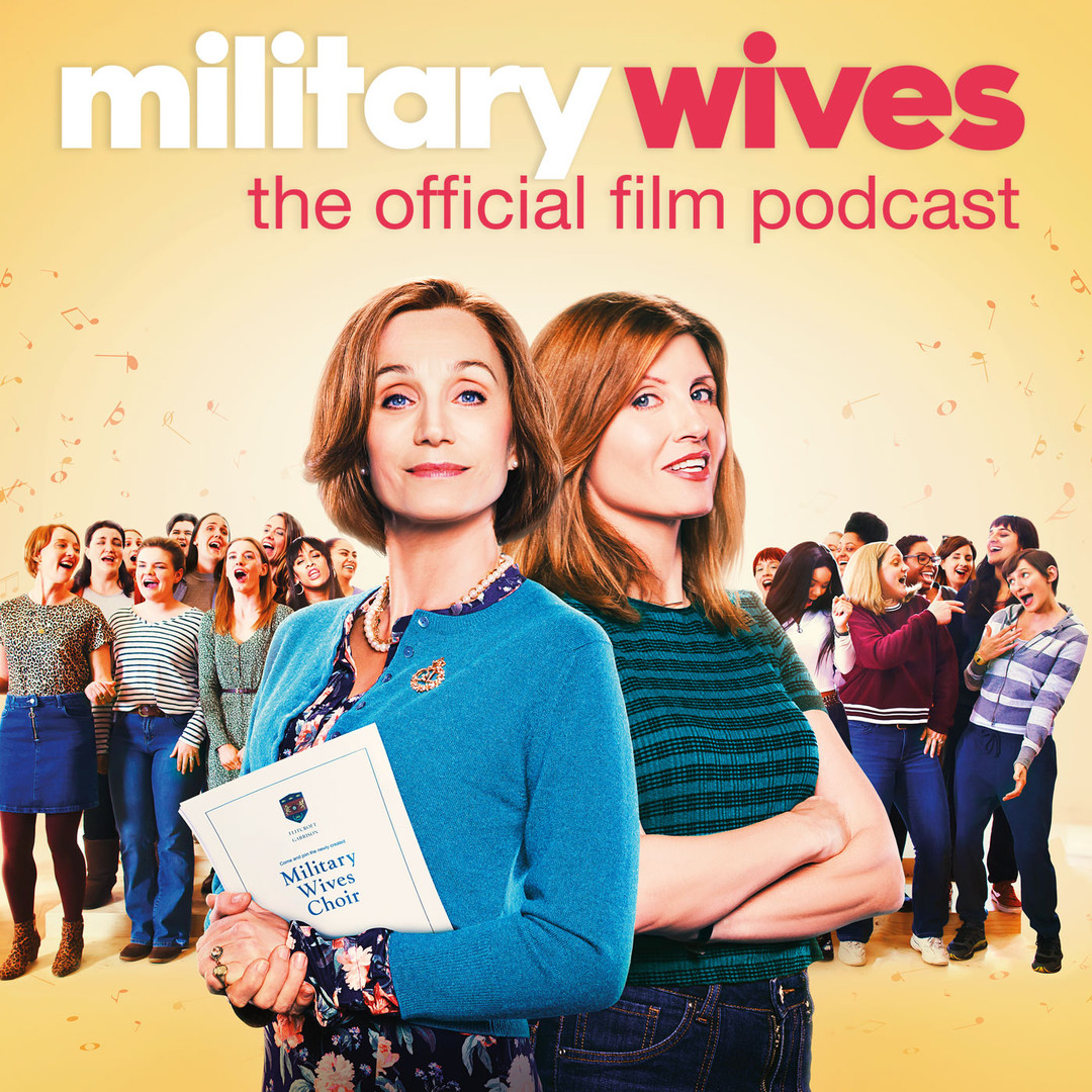Military Wives The Official Film Podcast