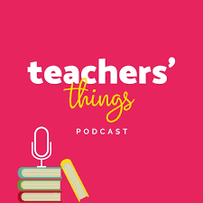 Teachers things podcast