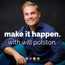 Make It Happen Podcast - Will Polston