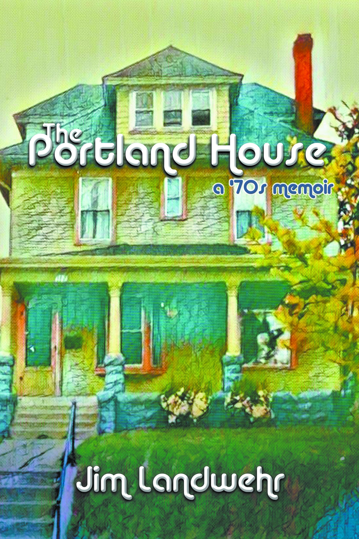 The Portland House: A '70's Memoir