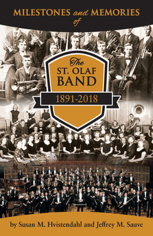 Milestones and Memories of The St. Olaf Band 1891-2018
