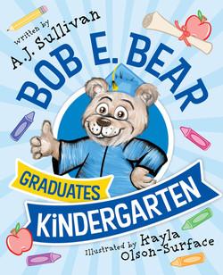 Bob E. Bear Graduates Kindergarten