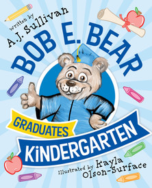 Bob E. Bear Graduates from Kindergarten
