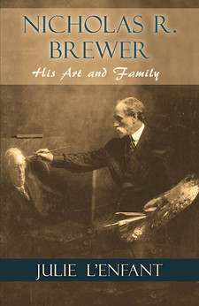 Nicholas R. Brewer: His Art and Family
