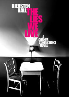 The Lies We Live - A Corner Confessions Novel