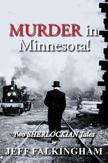 Murder in Minnesota! Two Sherlock Holmes Tales