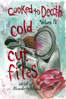 Cooked to Death, Vol. IV: Cold Cut Files