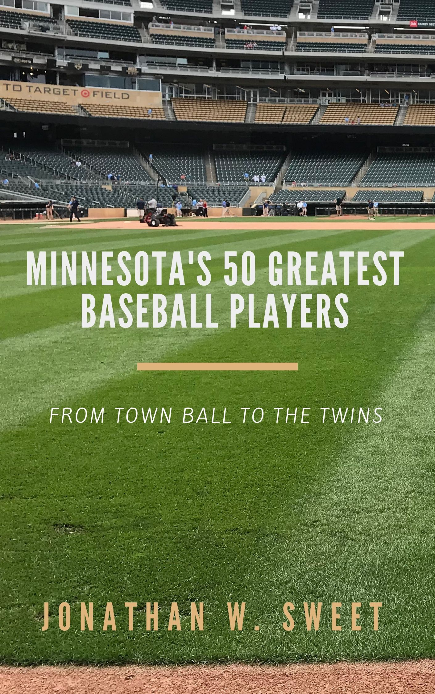 Minnesota's 50 Greatest Baseball Players: From Town Ball to the Twins