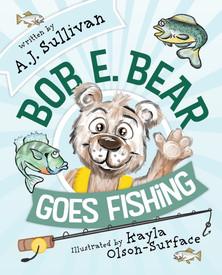Bob E. Bear Goes Fishing