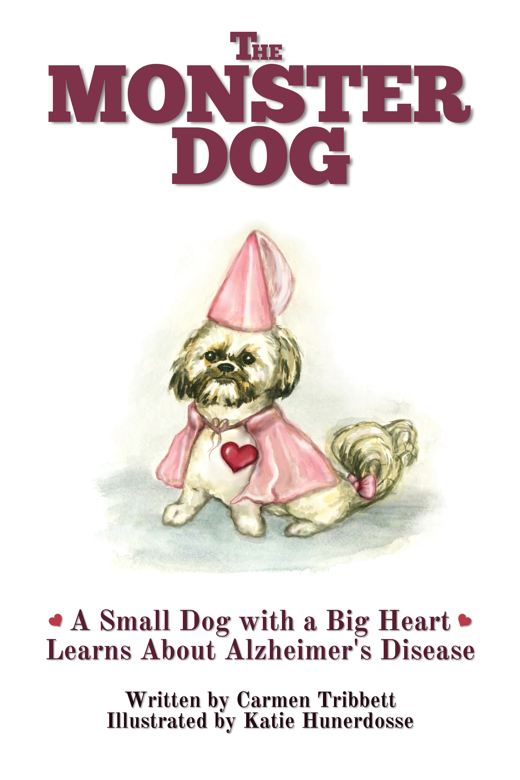 The Monster Dog - A  Small Dog with a Big Heart Learns About Alzheimer's Disease