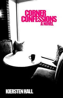 Corner Confessions - A Novel