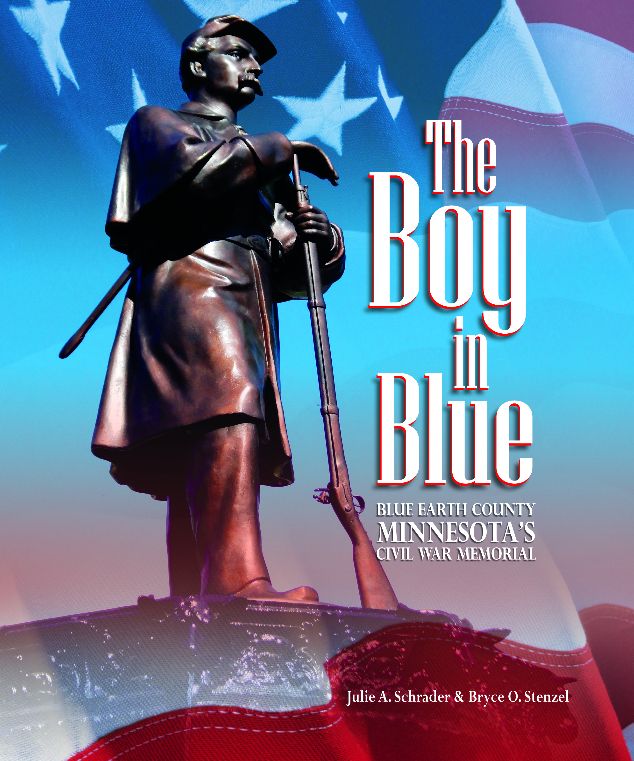 The Boy in Blue: Blue Earth County's Civil War Memorial