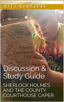 Discussion & Study Guide: Sherlock Holmes and the County Courthouse Caper