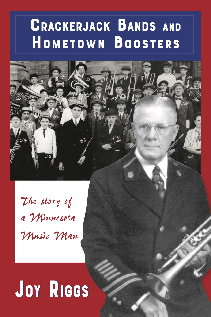 Crackerjack Bands and Hometown Boosters: The Story of a Minnesota Music Man
