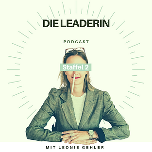 Die Leaderin. Podcast mit Leonie Gehler. Interviews, Coaching-Impulse &  Geschichten aus dem Leben.