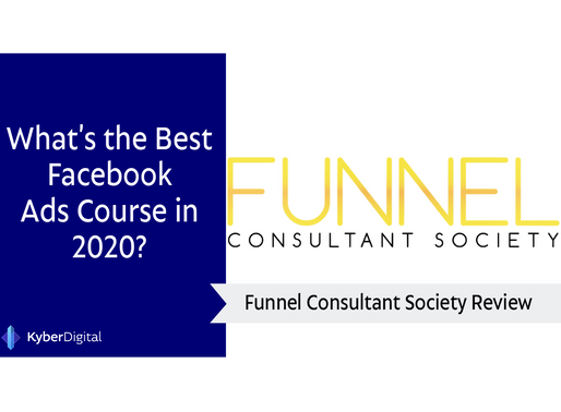"Is ""Funnel Consultant Society"" the best Facebook Ads Course in 2020? Truth Revealed in our review."
