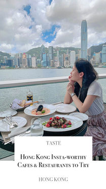 Hong Kong Insta-worthy Cafes & Restaurants to Try