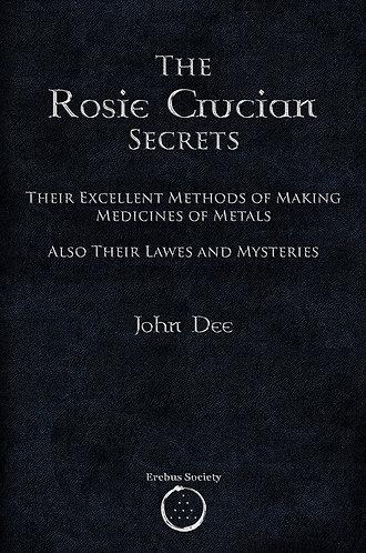 The Rosie Crucian Secrets –  Their Excellent Methods of Making Medicines of Meta