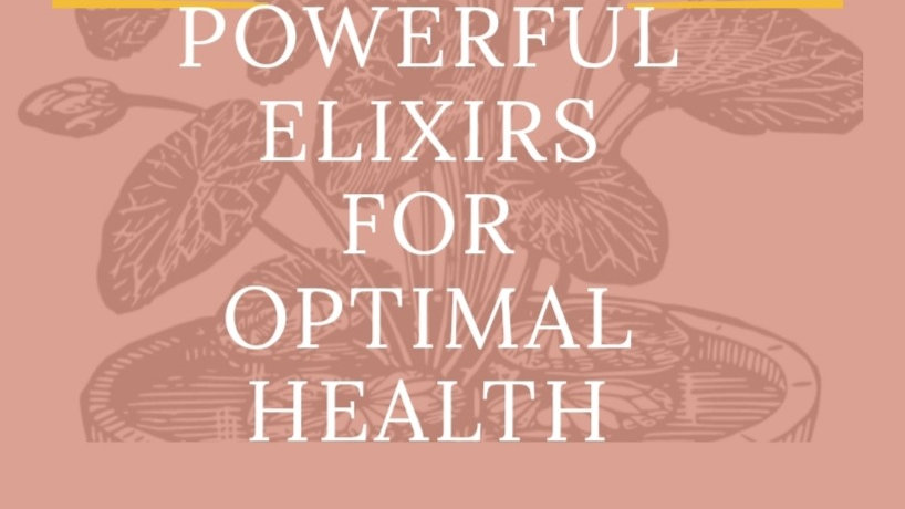10 Powerful Elixirs for Optimal Health ebook