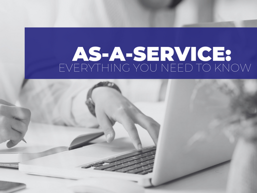as-a-Service: Everything You Need to Know
