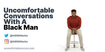 Uncomfortable Conversations with a Black