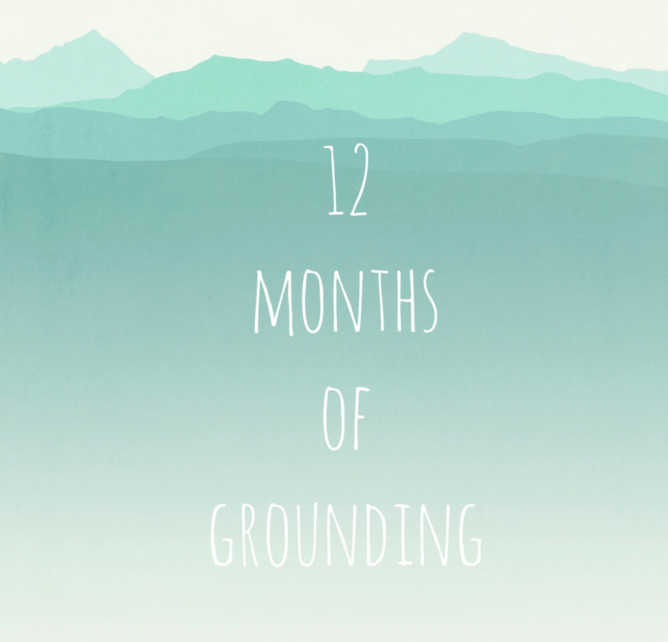12 Months of Grounding