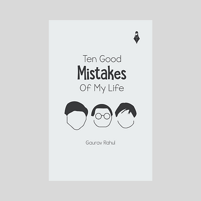 Ten Good Mistakes Of My Life