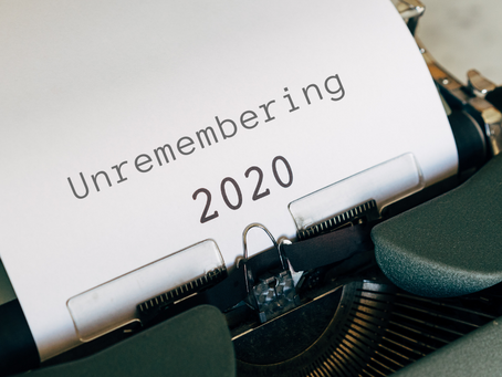 Unremembering 2020